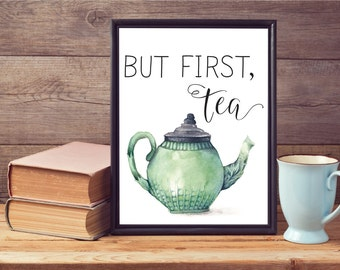 But First Tea Printable, Tea Wall Print, Tea Print, Printable Wall Art, Kitchen Wall Art, Kitchen Print, Kitchen Poster, Home Wall Decor