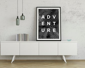 Adventure, Inspirational Print, Typography Quote, Motivational Poster, Quote Print, Wall Art, Minimalist Decor, Wise Words, Life
