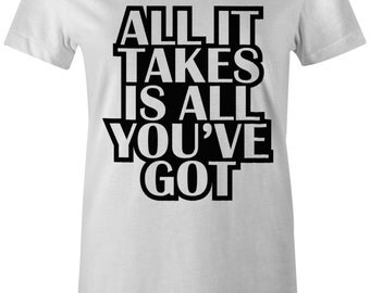 All it Takes is All You've Got