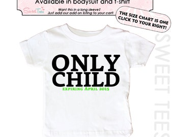 Only Child Expiring Shirt Big Brother Shirt Personalized  Big Sister Shirt Sibling Announcement