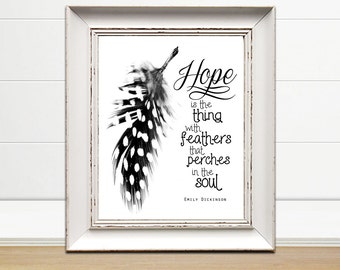 Feather Quote, Hope is the Thing with Feathers That Perches in the Soul, 8x10 or 11x14 Inspirational Quote, Digital Print, Instant Download