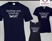 Workout Shirt: Good Thing...