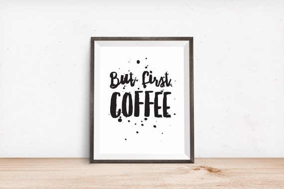 Printable Art, Inspirational Quote, But First Coffee, Motivational Print, Typography Quote Art, Digital Download Print, Quote Printables