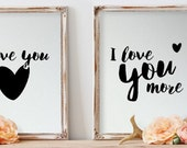 Set of 2 Matching Prints, Romantic Wall Art Printables, I Love You / I Love You More Quotes, Instant Download, QMP003/4-001