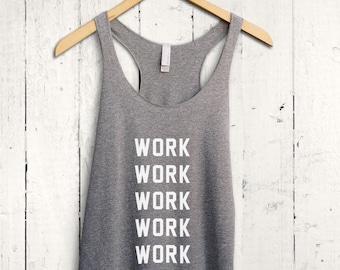 Work Work Work Tank Top - Womens Workout Tank Top, Gym Motivation Shirt, Cute Gym Shirt, Womens Fitness Tank Top, Exercise Apparel
