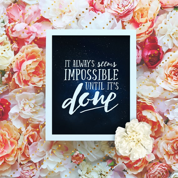 It always seems impossible until it's done - Printable Wall Art - Motivation Print, DIY Art Print -  Typography Print - Instant Download