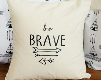 Be Brave throw pillow Nursery decor Arrows Accent pillows decorative pillows home decor pillow covers baby shower gift woodlands decor