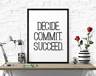 Printable Art, Decide Commit Succeed, Wall Art, Instant Download, Home Design, Office Décor, Digital Art, Quote Poster, Typography Print