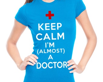Gift For Future Doctor T-shirt Funny Almost a Doctor Medical Student T-shirt