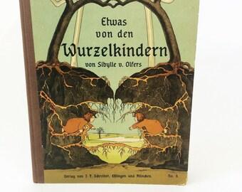 Antique or vintage German children's book, The Story Of The Root Children, Etwas von den Wurzelkindern, Sibylle v. Olfers