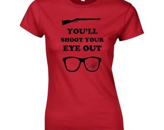 You'll Shoot your eye out kid funny christmas movie bb gun story ralphie vintage retro - Apparel Clothing - womens T-shirt - 369