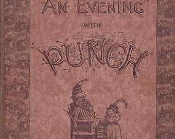 An Evening with Punch - by the Editor and Numerous Illustrators - 1900