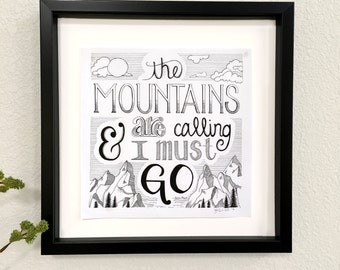 The Mountains are Calling and I must go - John Muir quote - Black & White Illustration - Ink - 8x8 Print - quote