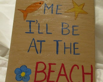 If You Need Me, I'll Be at the Beach Sign