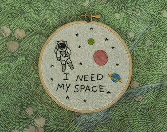 I Need My Space NASA Astronaut Universe Embroidery FOUR INCH Hoop