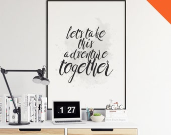"Printable poster | ""Let's take this adventure together"", Typography Poster,Inspirational Quote,Typography Wall Art,Printable Wall Art,Design"