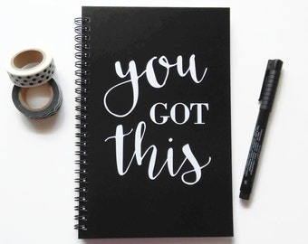 Writing journal, spiral notebook, bullet journal, black and white, sketchbook, blank lined or grid paper, motivational quote - You got this