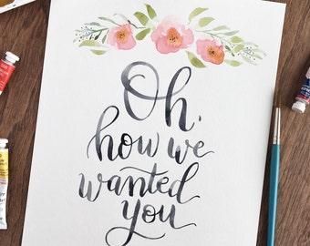 Oh How We Wanted You, Nursery Print, Rainbow Baby, Digital Artwork, Watercolor Printable