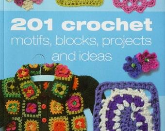 SALE! Crochet Pattern Book - Like New - 201 Crochet Motifs, Blocks, Projects and Ideas