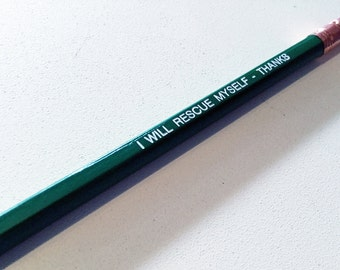 Feminist Pencil: I Will Rescue Myself Thanks, Equal Pay Day, Women's Rights, Equal Rights