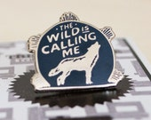 """The Wild is Calling Me Hard Enamel Lapel Pin.  1"""" Silver and Navy Blue. Wolf/Howl at the Moon Flair  **FREE SHIPPING!!**"""