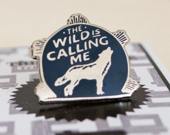 "The Wild is Calling Me"" Hard Enamel Lapel Pin.  1"" Silver & Navy Blue. Wolf/Howl at the Moon Flair . Camping, Hiking Gift"