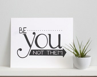 Be You Print - Black & White