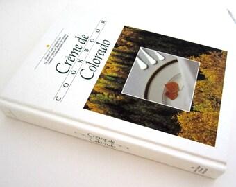 Denver CO Cookbook  - Junior League CREME de COLORADO Cook Book 1987