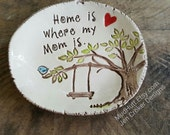 Home is where my mom is, ceramic dish, pottery dish, ring dish, jewelry dish, bluebird pottery, Mom, Mother, tree, swing, mama, pottery gift