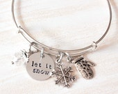 Inspirational Bracelet, Let it Snow Bracelet, Snowflake Charm Bracelet, Winter Wedding Jewelry, Hand Stamped Bangle