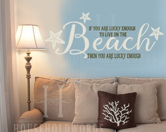 Beach Sea Vinyl Wall Decal Decor, If You Are Lucky Enough To Live On The Beach Then You Are Lucky Enough, Starfish Decal, Nautical Decal