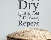 Wash Dry Fluff & Fold Put Away Repeat - Laundry Room - Home Decor - Vinyl Lettering - Wall Art Words Text Sticker Decal 1872