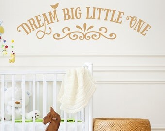 Nursery Quote - Dream Big Little One - Vinyl Wall Decal Vinyl Lettering Design Sticker