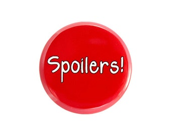 "Spoilers! Button, Doctor Who Fan Badge,  Pinback Button, 1.25"" Button - X05"