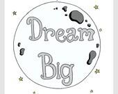 Nursery Art -- Dream Big Moon