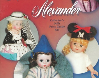 Madame Alexander Collector's Dolls Price Guide #25. by Linda Crowsey