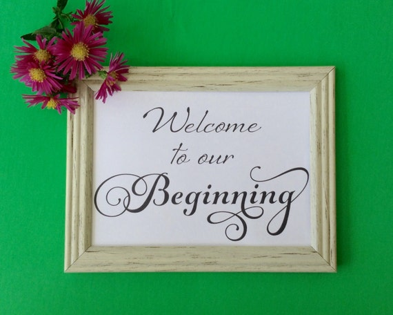 Printable Wedding Sign, Welcome to our beginning