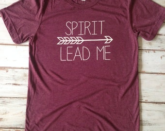 Spirit Lead Me: Screen Printed Crew Neck Short Sleeve Maroon T-Shirt (MADE TO ORDER)