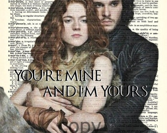 Game of Thrones Jon Snow and Ygritte You're Mine and I'm Yours Upcycled Dictionary Art Print
