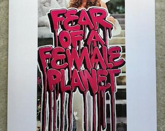 Fear Of A Female Planet Print by Mel1