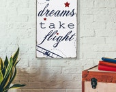 SALE!! Let Your Dreams Take Flight - Inspirational Quote - Typography Word Art on Wood Sign- Beautiful Nursery or Playroom Sign