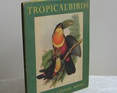Tropical Birds Batsford Colour Books Vintage 1948 From Plates By John Gould Printed in The Netherlands, With Notes By Sacheverell Sitwell