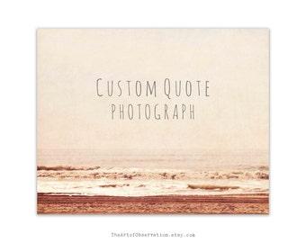 Custom Quote Beach Photography Print, Ocean Landscape, Typography