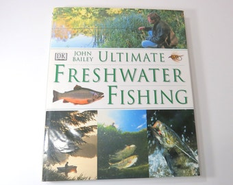 ULTIMATE FRESHWATER FISHING Book, John Bailey Practical Know- How, Learn to Fish, Predator, Game, Bait, Equipment