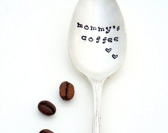 Mommy's Coffee Stamped Teaspoon. Gift for Mom from Child. The ORIGINAL Hand Stamped Vintage Coffee Spoons by Sycamore Hill.  Mom's Tea Spoon