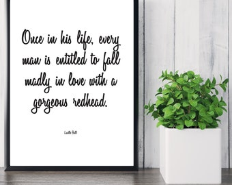 Lucille Ball Quote - Redhead Print - Wall Decor. Wall Art. Funny Quote. Red Hair. Digital Print. Printable.