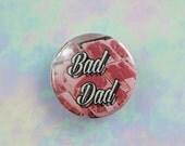 "Bad Dad Steak 1"" Pin Badge - Buy 2 Get 1 Free"