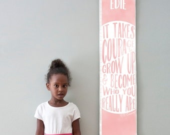 "Custom/ Personalized Pink ""It takes courage to grow up"" growth chart - Perfect for baby girl nursery or big girl room"
