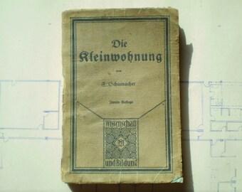 Die Kleinwohnung - Studien zur Wohnungsfrage - 1919 - by Fritz Schumacher - German - The Small Apartment: Studies on the Housing Question