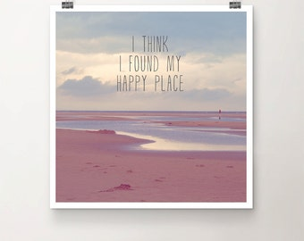 I think I found my Happy Place - Fine Art Print Sunset Beach Water Sand Clouds Sky Typography Quote Home reflection Summer